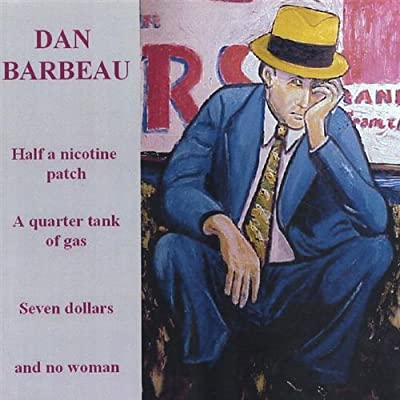 Half a Nicotine Patch a Quarter Tank of Gas Seven by Dan Barbeau (2005-10-18) from CD Baby