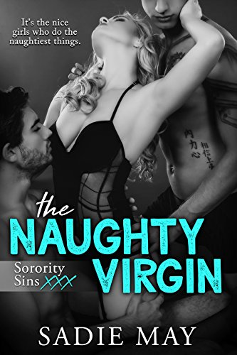 The Naughty Virgin (Sorority Sins XXX Book 2)