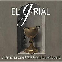 El Grial/ Capella De Ministrers