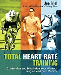 Total Heart Rate Training: Customize and Maximize Your Workout Using a Heart Rate Monitor by Joe Friel (2006-11-01)