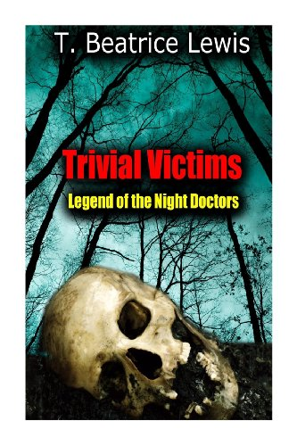 Trivial Victims: Legend of the Night Doctors