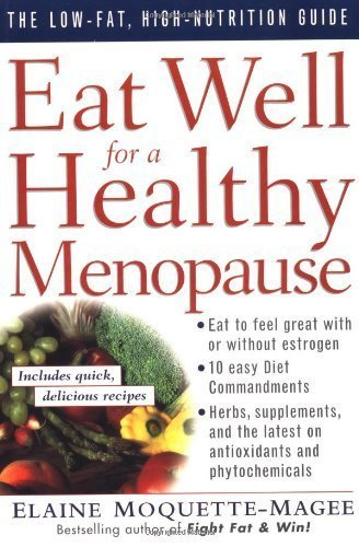 Eat Well for a Healthy Menopause: The Low-Fat, High Nutrition Guide by Elaine Magee (1996-04-18)