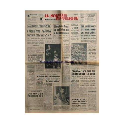 NOUVELLE REPUBLIQUE (LA) [No 7348] du 15/11/1968 - situation financiere - l'inquietude persiste surtout chez les pme 5 tues dans la collision de 2 helicopteres de la base de dax - la femme d'un artisan tue son fils 10 millions d'italiens ont fait greve pour obtenir la reforme du regime des retraites 3 hommes disparaissent au cours d'une partie de peche le long de la cote normande la requete en revision de l'ancien intendant g. roger , rejetee zond 6 n'a fait que contourner la lune - l'equip