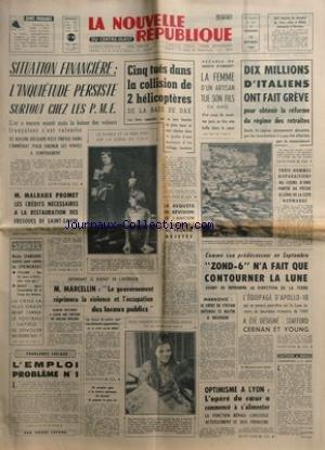 NOUVELLE REPUBLIQUE (LA) [No 7348] du 15/11/1968 - situation financiere - l'inquietude persiste surtout chez les pme 5 tues dans la collision de 2 helicopteres de la base de dax - la femme d'un artisan tue son fils 10 millions d'italiens ont fait greve pour obtenir la reforme du regime des retraites 3 hommes disparaissent au cours d'une partie de peche le long de la cote normande la requete en revision de l'ancien intendant g. roger , rejetee zond 6 n'a fait que contourner la lune - l'equip par Collectif