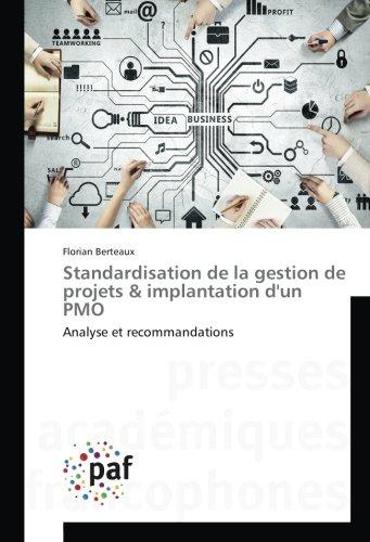 Standardisation de la gestion de projets & implantation d'un PMO: Analyse et recommandations