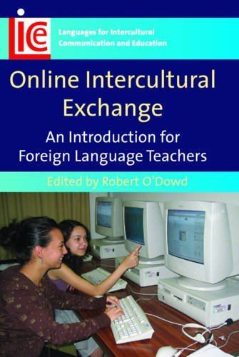 Online Intercultural Exchange: An Introduction for Foreign Language Teachers (Languages for Intercultural Communication and Education)