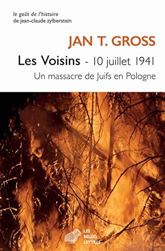 Les Voisins: 10 juillet 1941. Un massacre de Juifs en Pologne par  Jan T. Gross