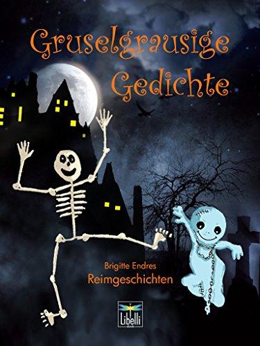 Gruselgrausige Gedichte: Reimgeschichten aus dem Bayerischen Rundfunk von Brigitte Endres