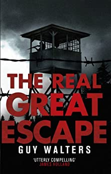 The Real Great Escape by [Walters, Guy]
