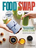 Food Swap: Specialty Recipes for Bartering, Sharing & Giving _ Including the World's Best Salted Caramel Sauce by Emily Paster (2016-05-17)
