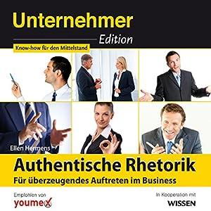 Authentische Rhetorik: Für überzeugendes Auftreten im Business