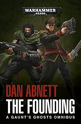 The Founding (Gaunts Ghosts) (English Edition)