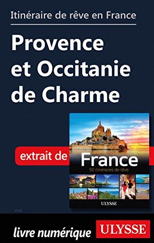Descargar Libro Itinéraire de rêve en France - Provence et Occitanie de Charme de Collectif