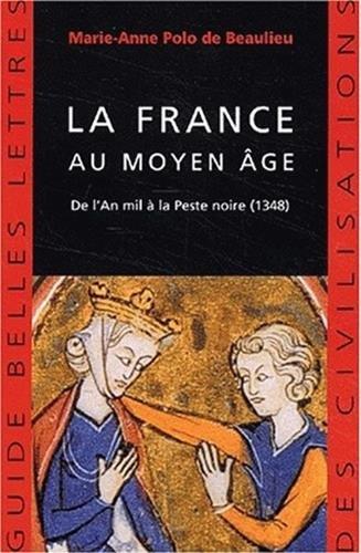 La France au moyen âge : De l'An mil à la Peste noire, 1348