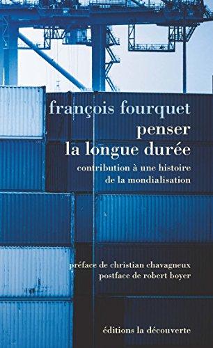 Penser la longue durée par François FOURQUET