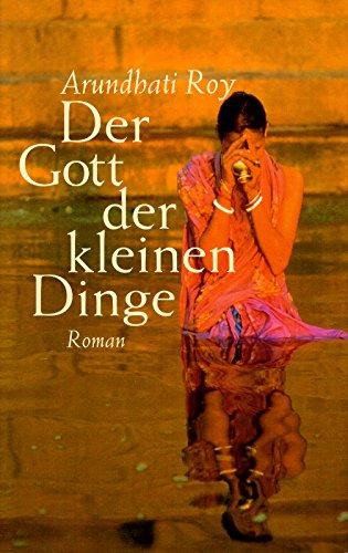 Der Gott der kleinen Dinge : Roman.
