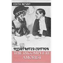 The Incomplete Amorist (Illustrated Edition)