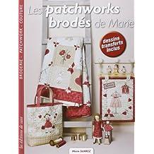 Les patchworks brodes de marie broderie patchwork couture dessins transferts inc