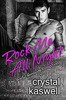 Rock Me All Night: The Sinful Serenade Collection by [Kaswell, Crystal]