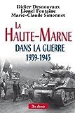 Haute-Marne dans la guerre 1939-1945 (La)
