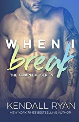 When I Break Complete Series by Kendall Ryan (2014-11-12)