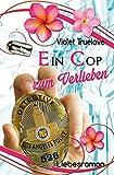 Ein Cop zum Verlieben (Zum-Verlieben-Reihe 4) von Violet Truelove