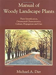 Manual of Woody Landscape Plants: Their Identification, Ornamental Characteristics, Culture, Propagation and Uses by Michael A. Dirr (1998-08-30)