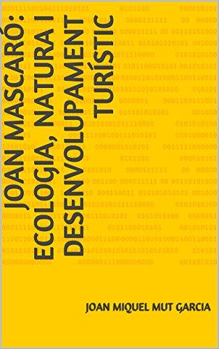 JOAN MASCARÓ: ECOLOGIA, NATURA I  DESENVOLUPAMENT TURÍSTIC (Catalan Edition)