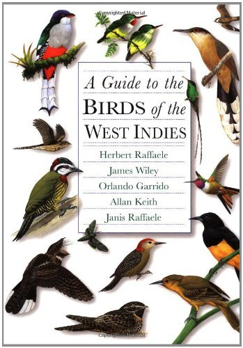 Portada del libro A Guide to the Birds of the West Indies by Herbert A. Raffaele (1998-05-11)