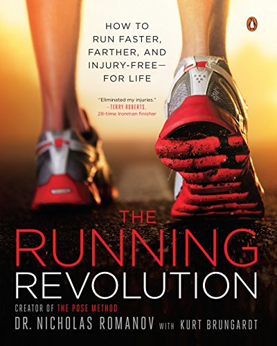 The Running Revolution: How to Run Faster, Farther, and Injury-Free--for Life (English Edition) por Nicholas Romanov