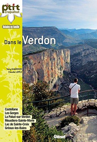 Dans le Verdon: Castellane, les Grandes Gorges, La Palud-sur-Verdon, Moustiers-Sainte-Marie, Gréoux-les-Bains, ...