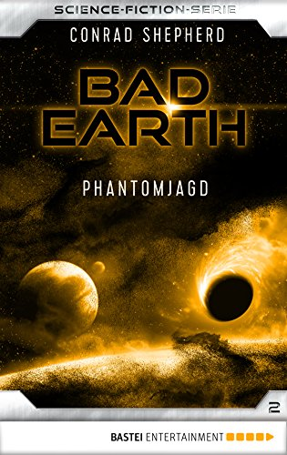 Bad Earth 2 - Science-Fiction-Serie: Phantomjagd (Die Serie für Science-Fiction-Fans)