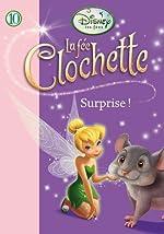La Fée Clochette 10 - Surprise ! de Walt Disney