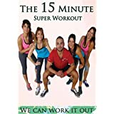 We Can Work It Out: The 15 Minute Super Workout
