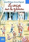 Histoires des Jean-Quelque-Chose (Tome 4) - La cerise sur le gâteau (French Edition)