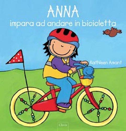Anna impara ad andare in bicicletta. Ediz. illustrata