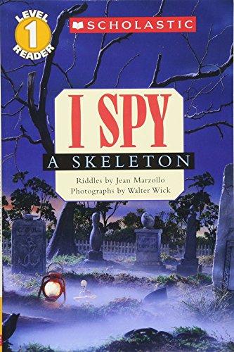 Scholastic Reader Level 1: I Spy A Skeleton por Jean Marzollo