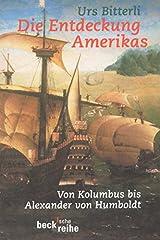Die Entdeckung Amerikas: Von Kolumbus bis Alexander von Humboldt Taschenbuch