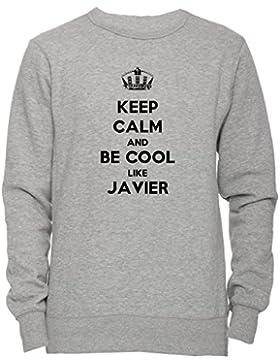 Keep Calm And Be Cool Like Javier Unisex Uomo Donna Felpa Maglione Pullover Grigio Tutti Dimensioni Men's Women's...