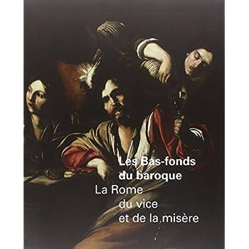 Les Bas-fonds du baroque : La Rome du vice et de la misère