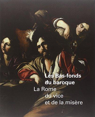 Les Bas-fonds du baroque : La Rome du vice et de la misère par Francesca Cappelletti, Annick Lemoine, Collectif