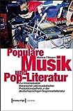 Populäre Musik und Pop-Literatur: Zur Intermedialität literarischer und musikalischer Produktionsästhetik in der deutschsprachigen Gegenwartsliteratur (Lettre)