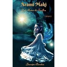 Arami Maki y el Reino de Tarflos: LIBRO 2