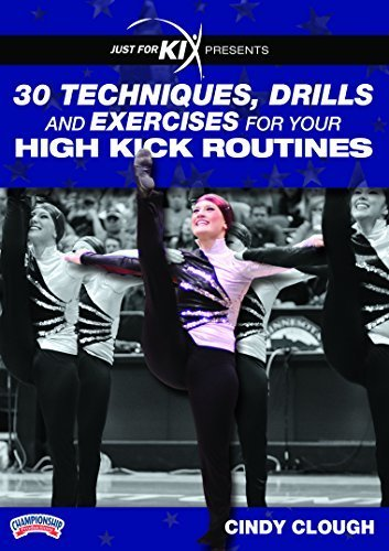 just-for-kix-presents-30-techniques-drills-and-exercises-for-your-high-kick-routines-by-cindy-clough