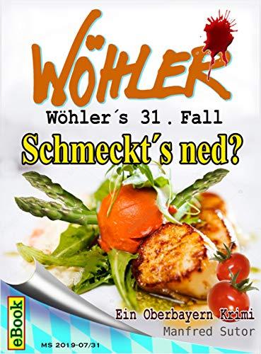 Wöhlers 31. Fall: Schmeckt´s ned? (Wöhlers Fälle)