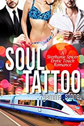 Soul Tattoo (Stephanie Spicer Erotic Touch Romance Book 5)
