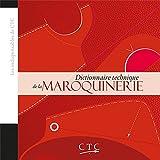 Les indispensables du CTC : Dictionnaire technique de la maroquinerie
