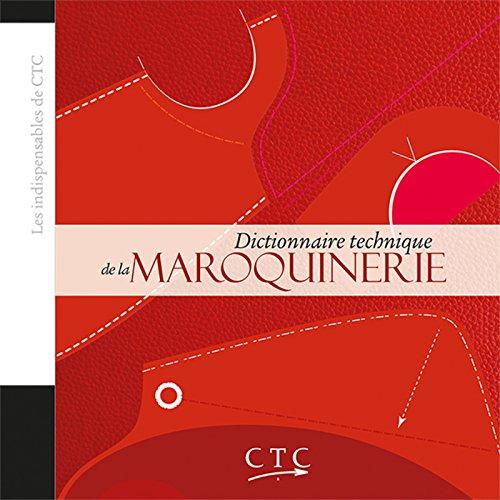 Les indispensables du CTC : Dictionnaire technique de la maroquinerie par CTC