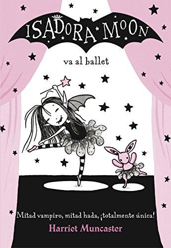 Isadora Moon va al ballet (Isadora Moon) por Harriet Muncaster