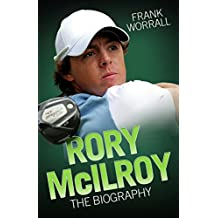 Rory Mcllroy: The Biography